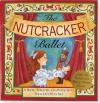 Nutcracker Ballet: A Book, Theater, and Paper Doll Foldout Play Set [With Paper Doll & Fold-Out Play Set] - Mara Conlon