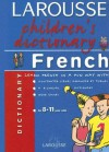 Larousse Children's French Dictionary - Larousse, Larousse