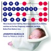 The Business of Baby: What Doctors Don't Tell You, What Corporations Try to Sell You, and How to Put Your Pregnancy, Childbirth, and Baby Before Their Bottom Line - Jennifer Margulis, Rebecca Jenkins