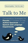 Talk to Me: Conversation Strategies for Parents of Children with Asperger Syndrome (Asd) or Speech and Language Impairments - Heather Jones