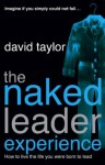 The Naked Leader Experience - David Taylor