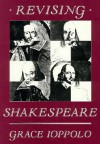 Revising Shakespeare - Grace Ioppolo