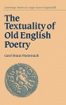 The Textuality of Old English Poetry - Carol Braun Pasternack