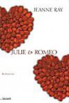 Julie & Romeo - Jeanne Ray, Pier Francesco Paolini