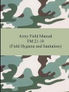 Army Field Manual FM 21-10 (Field Hygiene and Sanitation) - U.S. Department of the Army