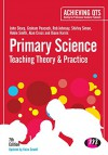 Primary Science: Teaching Theory and Practice (Achieving QTS Series) - John Sharp, Graham A Peacock, Rob Johnsey, Shirley Simon, Robin Smith, Alan Cross, Diane Harris
