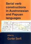 Serial Verb Constructions in Austronesian and Papuan Languages - Gunter Senft