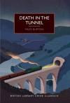 Death in the Tunnel (British Library Crime Classics) - Miles Burton