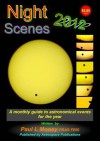 Nightscenes 2012: A Monthly Guide to the Astronomical Events for the Year - Paul L. Money