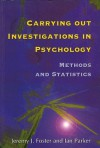 Carrying Out Investigations in Psychology: Methods and Statistics - Jeremy Foster, Ian Parker