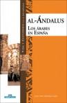 Al-Andalus: Los Arabes en Espana - Jose Luis Martinez Sanz