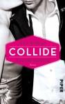 Collide - Unwiderstehlich: Roman (Collide-Serie, Band 1) - Gail McHugh, Lene Kubis