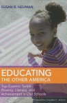 Educating the Other America: Top Experts Tackle Poverty, Literacy and Achievement in Our Schools - Susan B. Neuman