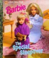 Barbie: The Special Sleepover (Little Golden Book) - Francine Hughes