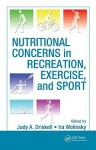 Nutritional Concerns In Recreation, Exercise, And Sport - Judy A. Driskell, Ira Wolinsky