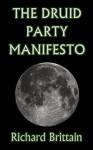 The Druid Party Manifesto - Richard Brittain