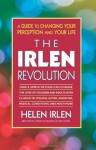 The Irlen Revolution: A Guide to Changing your Perception and Your Life - Helen Irlen