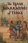 The Slave Narratives of Texas - Ron Tyler