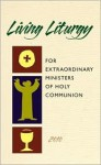 Living Liturgy for Extraordinary Ministers of Holy Communion - Joyce Ann Zimmerman, Kathleen Harmon, Christopher W. Conlon