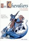 Les chevaliers ou Les merveilles de Brocéliande - Sylvie Chausse, Christophe Durual, Philippe-Henri Turin