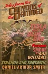 Tales from the Canyons of the Damned: No. 2 (Volume 2) - Daniel Arthur Smith, Bob Williams
