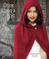 Once Upon a Knit: 28 Grimm and Glamorous Fairy-Tale Projects - Genevieve Miller