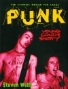 Punk: Loud, Young and Snotty -- The Stories Behind the Songs - Steven Wells