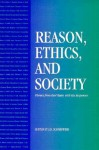 Reason, Ethics, and Society: Themes From Kurt Baier, With His Responses - J.B. Schneewind, Schneewind