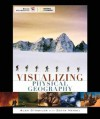 Visualizing Physical Geography [With Pass-Code to Access On-Line Study Resources] - Alan H. Strahler