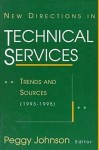 New Directions in Technical Services: Trends & Sources (1993-1995) - Peggy Johnson
