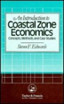 An Introduction to Coastal Zone Economics: Concepts, Methods and Case Studies: Concepts, Methods & Case Studies - Steven Edwards
