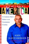 We've Got it Made in America: A Common Man's Salute to an Uncommon Country - John Ratzenberger, Joel Engel