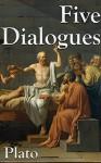 Five Dialogues: Apology / Parmenides / Phaedrus / Symposium / The Republic - Plato, Benjamin Jowett