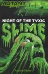 Night Of The Toxic Slime - Anthony Masters