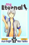 My Eternal (Vol. 1 - Manga) - Aya Knight, Nao Yukiko