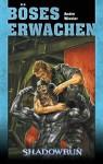 Böses Erwachenein Roman In Der Welt Von Shadowrun - André Wiesler