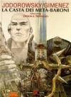 La casta dei Meta-Baroni, Vol. 1: Othon il Trisavolo - Alejandro Jodorowsky, Juan Giménez