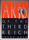The Arts Of The Third Reich - Peter Adam