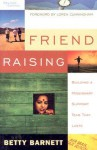 Friend Raising: Building a Missionary Support Team That Lasts - Betty Barnett