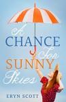 A Chance for Sunny Skies - Eryn Scott
