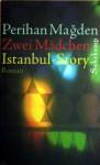 Zwei Mädchen: Istanbul Story - Perihan Mağden