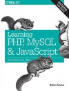 Learning PHP, MySQL & JavaScript: With jQuery, CSS & HTML5 (Learning Php, Mysql, Javascript, Css & Html5) - Robin Nixon