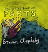 The Little Book Of Farts - Steven Appleby