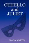Othello and Juliet - Stanley Martin