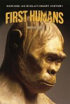 First Humans (Humans: An Evolutionary History) - Rebecca Stefoff