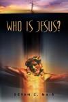 Who Is Jesus? - Devan, C Mair