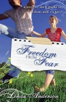 Freedom from Fear: A Step by Step Guide to Freedom and Victory - Linda Anderson