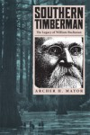 Southern Timberman: The Legacy of William Buchanan - Archer Mayor