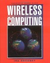 Wireless Computing: A Manager's Guide to Wireless Networking (Communications) - Ira Brodsky