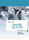 Digging Into AutoCAD Map 3D 2008 - Level 1 Training - Rick Ellis, Russell Martin